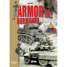 ARMOR IN NORMANDY - The Americans (Mini-Guides Nr. 20)